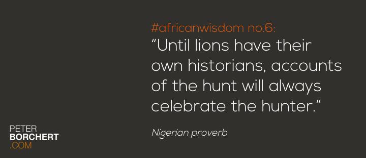 African Wisdom no. 6